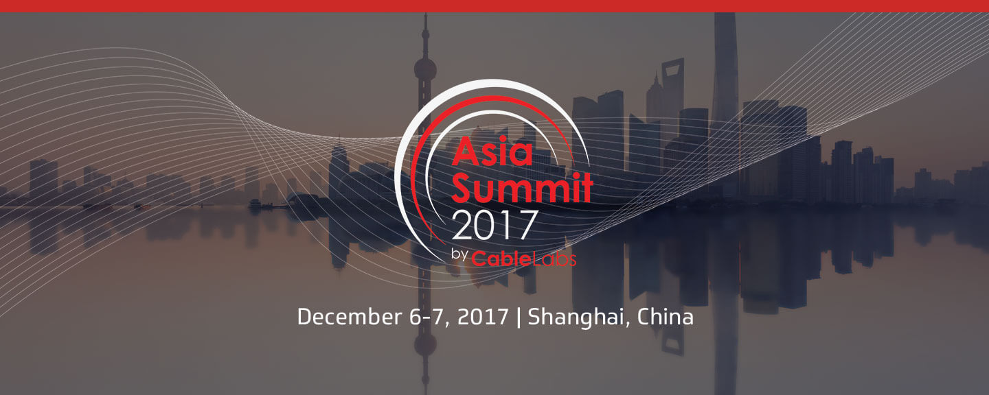 Asia Summit 2017 by CableLabs